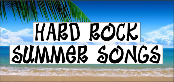 Hard Rock Summer Songs