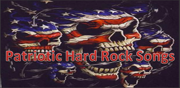 Patriotic Hard Rock Songs