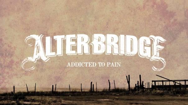 Alter Bridge Addicted To Pain