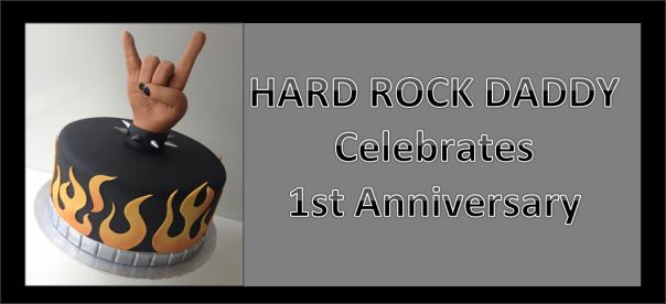 Hard Rock Daddy 1st Anniversary