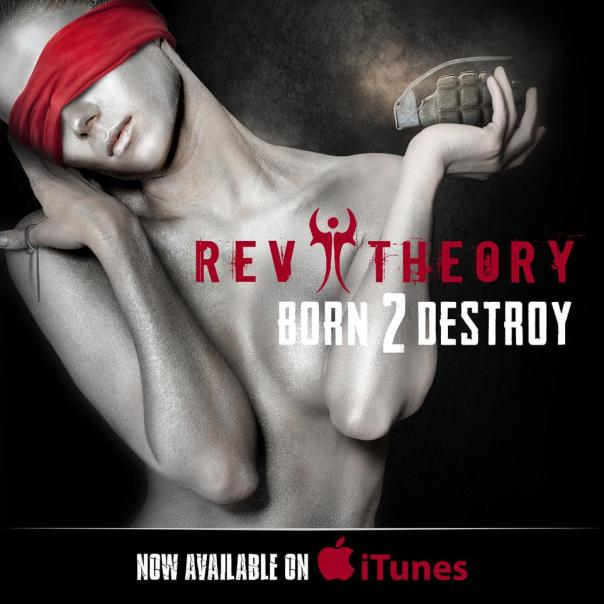 Rev Theory Born 2 Destroy