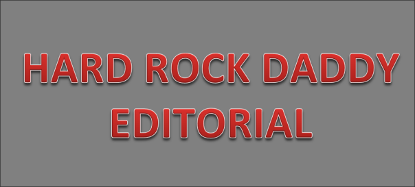 Hard Rock Daddy Editorial