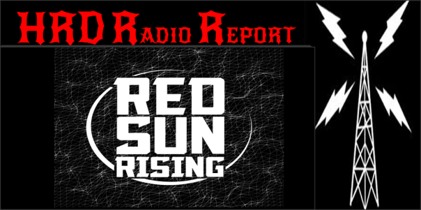 HRD Radio Report - Red Sun Rising