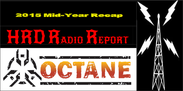 2015 Mid-Year Recap - HRD Radio Report and Octane Big Uns Countdown