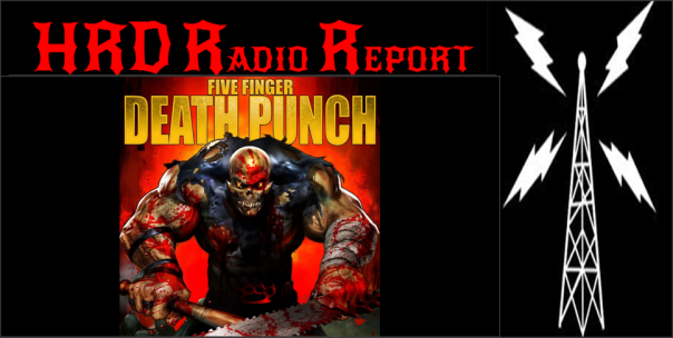 HRD Radio Report - Five Finger Death Punch