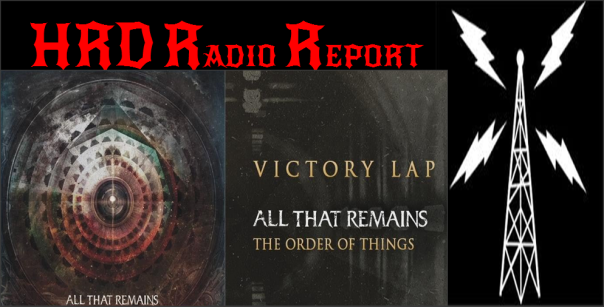 HRD Radio Report - All That Remains