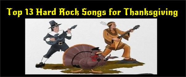 Top 13 Hard Rock Songs for Thanksgiving (2)
