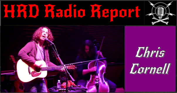 HRD Radio Report - Chris Cornell