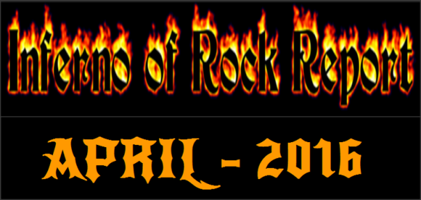 Inferno Of Rock Report - April 2016