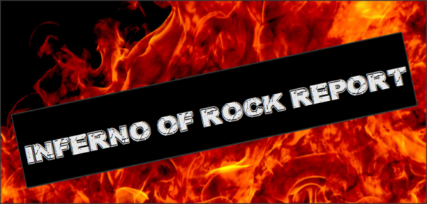 Inferno Of Rock Report