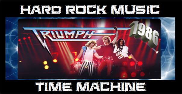 Hard Rock Music Time Machine - Triumph - 1986