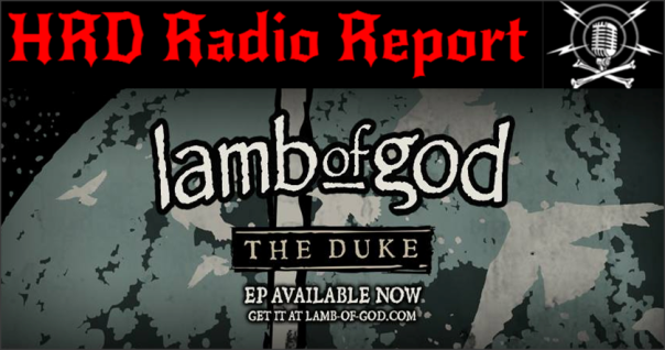hrd-radio-report-lamb-of-god-the-duke