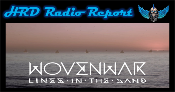 hrd-radio-report-wovenwar-lines-in-the-sand